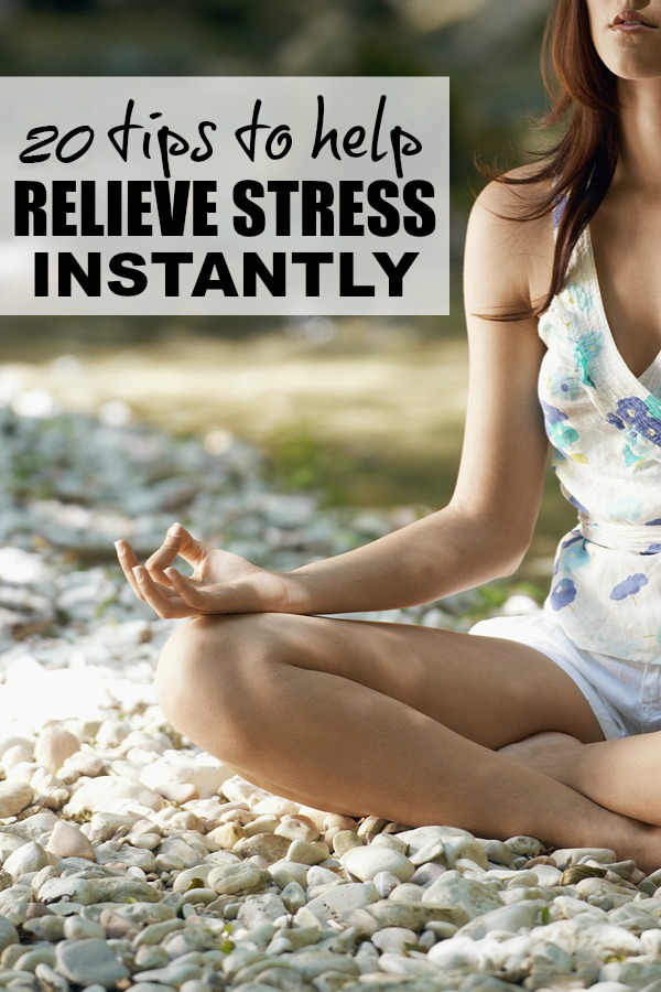 20tips - 20 FAST AND EFFECTIVE WAYS TO RELIEVE STRESS RIGHT NOW